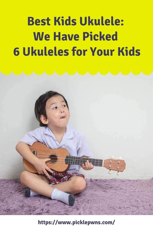 Best Kids Ukulele We Have Picked 6 Ukuleles for Your Kids