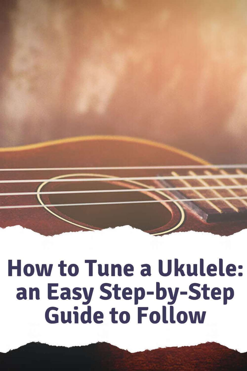 How to Tune a Ukulele an Easy Step-by-Step Guide to Follow