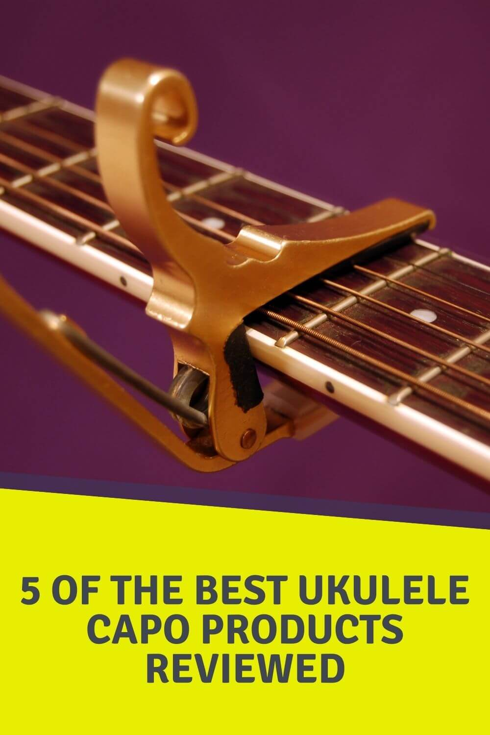 5 of the Best Ukulele Capo Products Reviewed